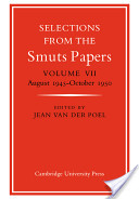 Selections from the Smuts Papers: Volume VII, August 1945-October 1950