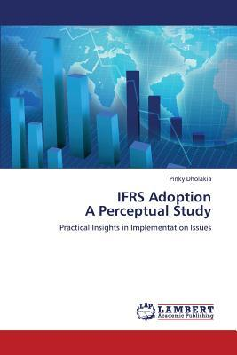 IFRS Adoption  A Perceptual Study
