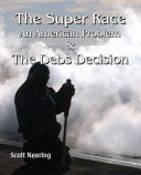 The Super Race and the Debs Decision