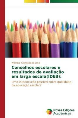 Conselhos escolares e resultados de avaliação em larga escala(IDEB)