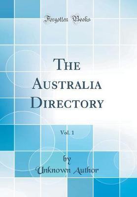 The Australia Directory, Vol. 1 (Classic Reprint)