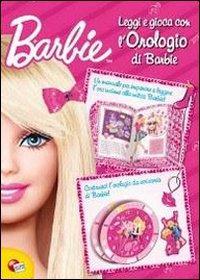 Leggi e gioca con l'orologio di Barbie. Ediz. illustrata. Con gadget