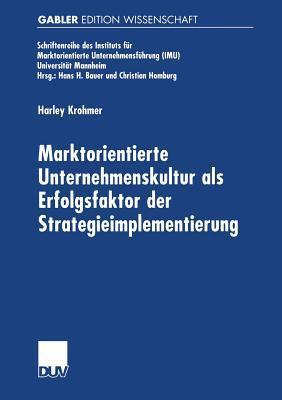 Marktorientierte Unternehmenskultur Als Erfolgsfaktor Der Strategieimplementierung