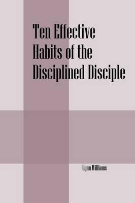 Ten Effective Habits of the Disciplined Disciple