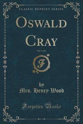 Oswald Cray, Vol. 1 ...