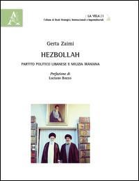 Hezbollah. Partito politico libanese e milizia iraniana
