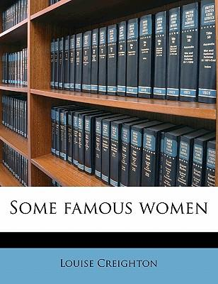 Some Famous Women