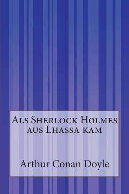 Als Sherlock Holmes ...