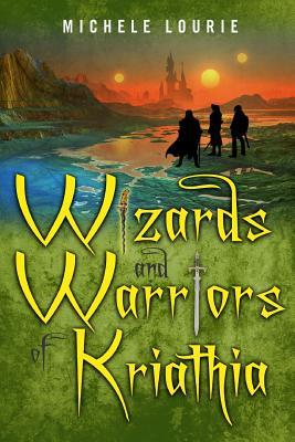 Wizards and Warriors of Kriathia