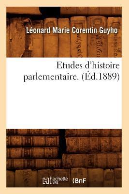 Études d'Histoire Parlementaire. (ed.1889)