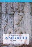 A Pilgrimage to Angkor