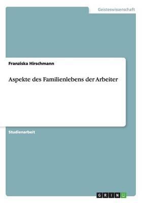 Aspekte des Familienlebens der Arbeiter