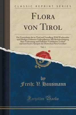Flora von Tirol, Vol. 1