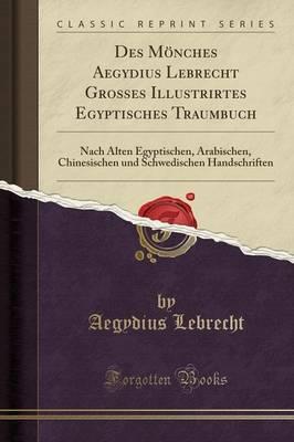 Des Mönches Aegydius Lebrecht Grosses Illustrirtes Egyptisches Traumbuch