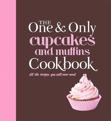 One and Only Cupcakes and Muffins Cookbook