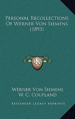 Personal Recollections of Werner Von Siemens (1893)
