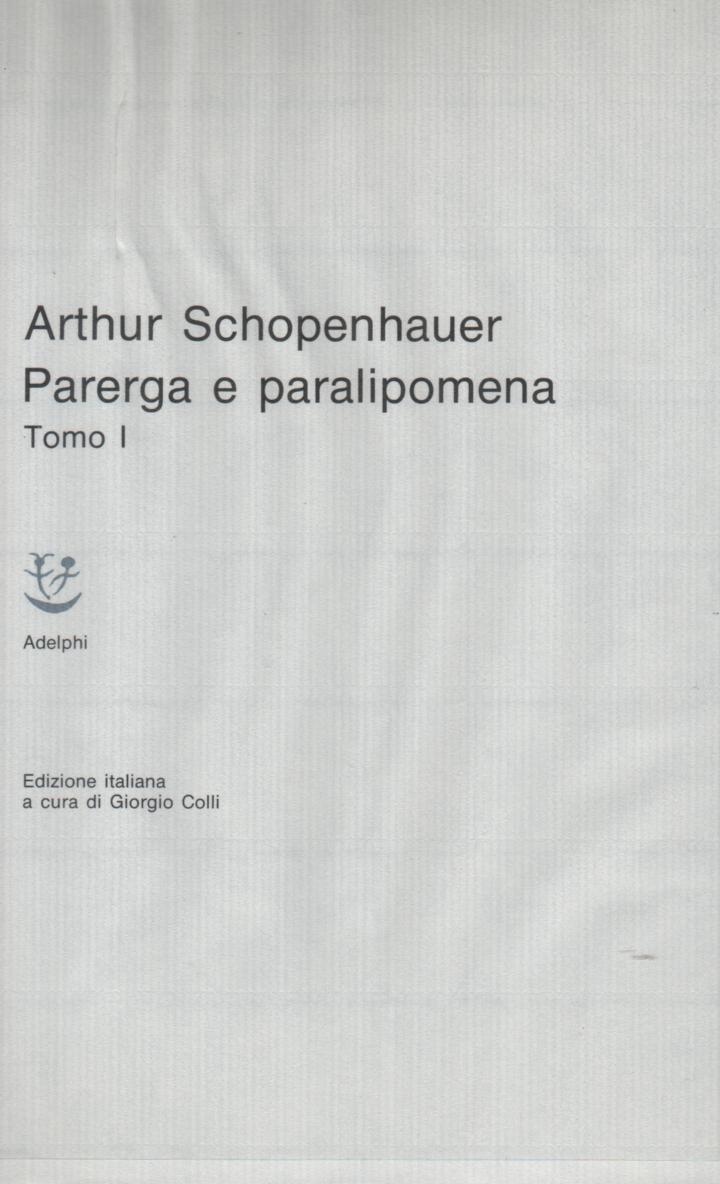 Parerga e paralipomena - Tomo I