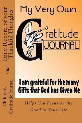 Children's Gratitude Journal - Daily Record of Your Thankful Thoughts