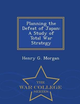 Planning the Defeat of Japan