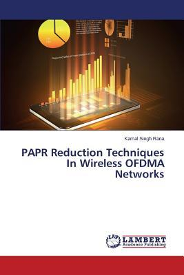 PAPR Reduction Techniques In Wireless OFDMA Networks
