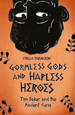 Tim Baker and the Ancient Curse (Gormless Gods and Hapless Heroes)
