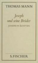 Joseph und seine Brüder: Joseph in Ägypten