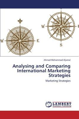 Analysing and Comparing International Marketing Strategies