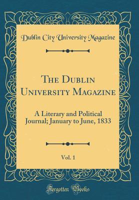 The Dublin University Magazine, Vol. 1