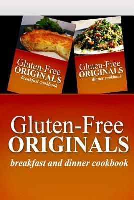 Gluten-Free Originals / Breakfast and Dinner Cookbook