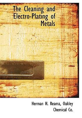 The Cleaning and Electro-Plating of Metals