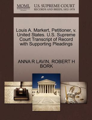 Louis A. Markert, Petitioner, V. United States. U.S. Supreme Court Transcript of Record with Supporting Pleadings