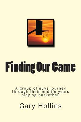Finding Our Game