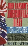 John Ransom's Andersonville Diary/Life Inside the Civil War's Most Infamous Prison
