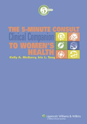 The 5-minute Consult Clinical Companion to Women's Health