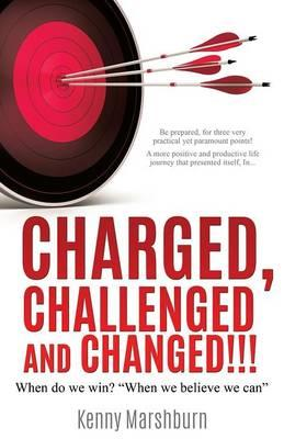 CHARGED CHALLENGED & CHANGED