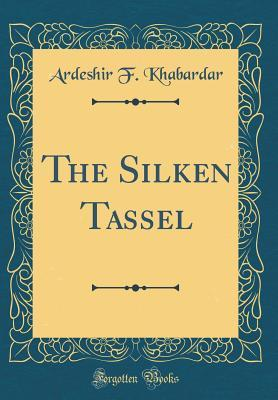 The Silken Tassel (Classic Reprint)