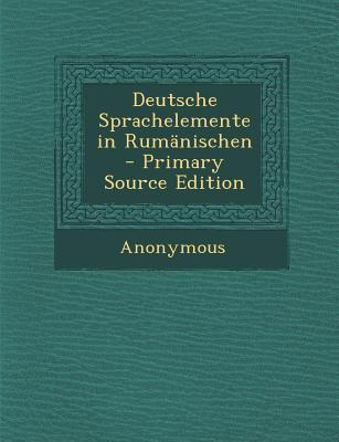 Deutsche Sprachelemente in Rumanischen (Primary Source)