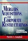 Mergers, Acquisitions, and Corporate Restructurings, 3rd Edition