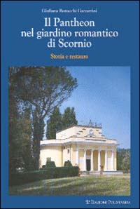 Il Pantheon nel giardino romantico di Scornio