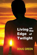 Living on the Edge of Twilight