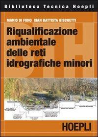 Riqualificazione ambientale delle reti idrografiche minori