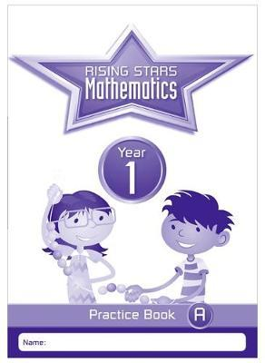 Rising Stars Mathematics Year 1 Practice Book A