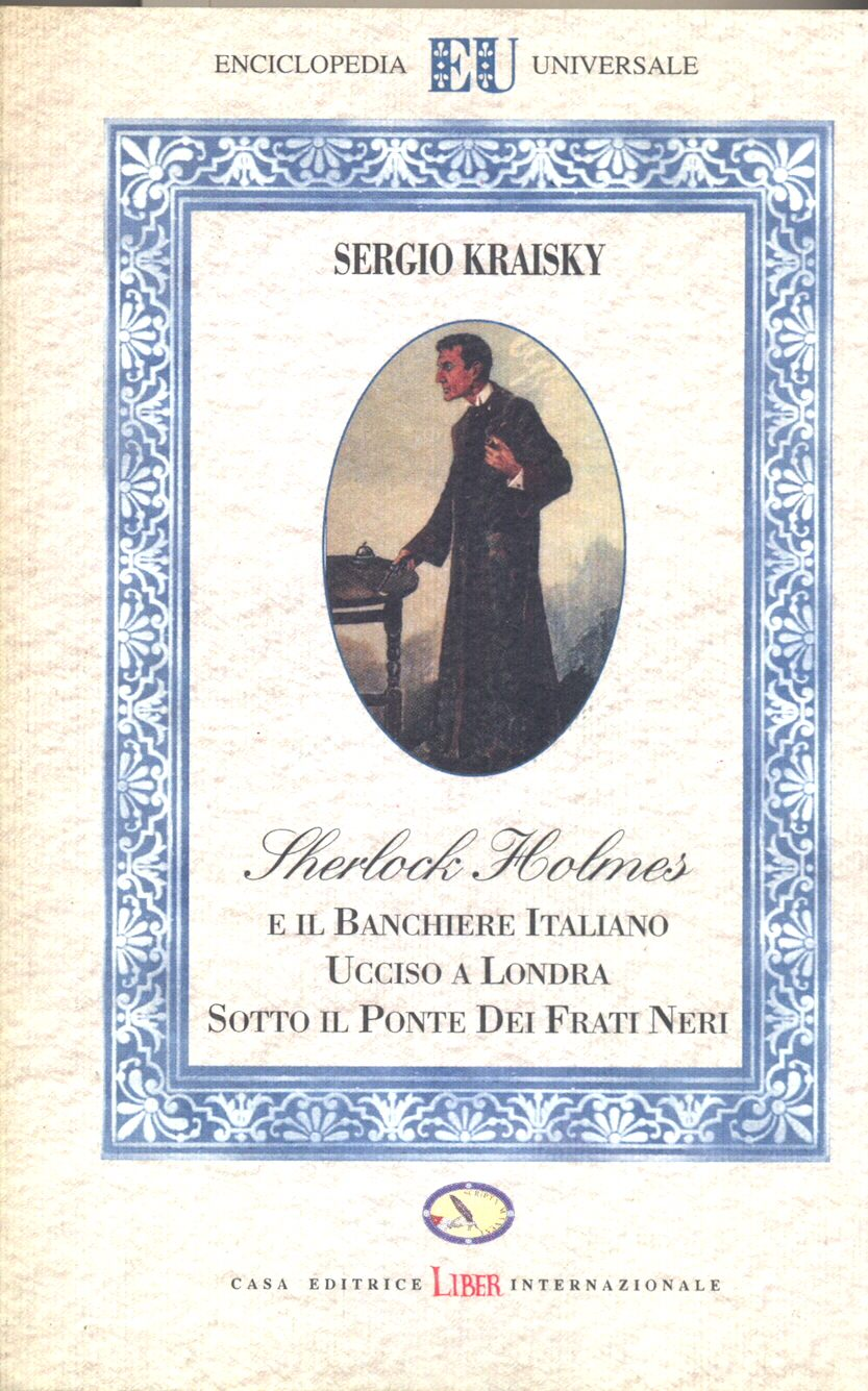 Sherlock Holmes e il banchiere italiano ucciso a Londra sotto il Ponte dei Frati Neri