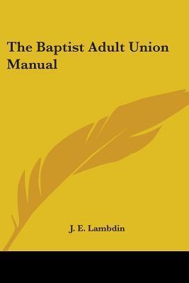 The Baptist Adult Union Manual