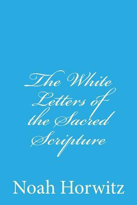 The White Letters of the Sacred Scripture