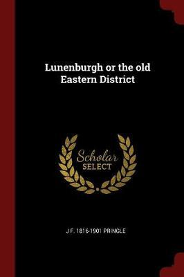 Lunenburgh or the Old Eastern District