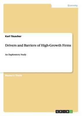 Drivers and Barriers of High-Growth Firms