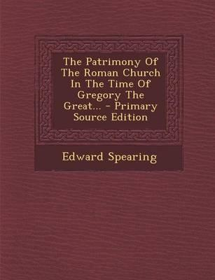 The Patrimony of the Roman Church in the Time of Gregory the Great.