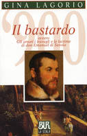 Il bastardo ovvero gli amori, i travagli e le lacrime di don Emanuel di Savoia