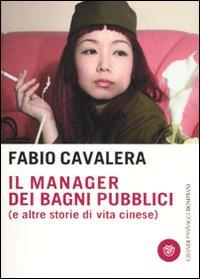 Il manager dei bagni pubblici (e altre storie di vita cinese)